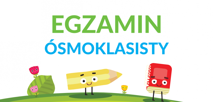 Egzamin ósmoklasisty – informacje dla uczniów i rodziców – Specjalny  Ośrodek Szkolno-Wychowawczy w Płońsku